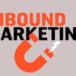 Qu'est ce que l'Inbound Marketing ?